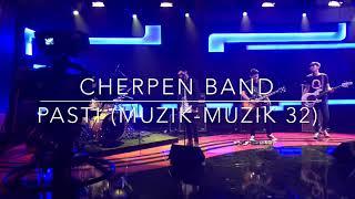 Cherpen - Pasti live at Muzik-muzik 32 #cherpenband #pasti #kekasihpaksarela