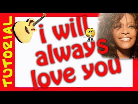 Como tocar I will always love you de WHITNEY HOUSTON en Guitarra