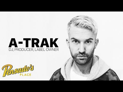 DJ / Producer / Label Exec A-Trak - Pensado's Place #354