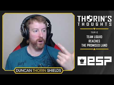 Thorin's Thoughts - Team Liquid Reaches the Promised Land (LoL)