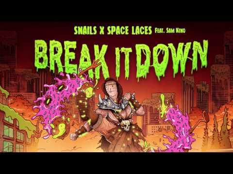 Snails x Space Laces - Break It Down feat. Sam King
