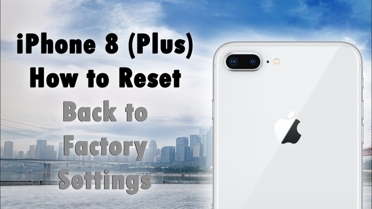how to reset iphone to factory iphone 8 plus how to reset back to factory settings 19016