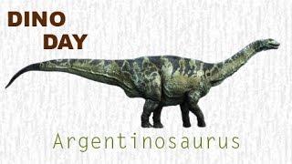 Dino Day - Argentinosaurus