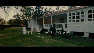 Julio Melgar - Eres feat. Lowsan Melgar (Videoclip Oficial)