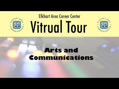 Elkhart Area Career Center Virtual Tour: Arts & Communication