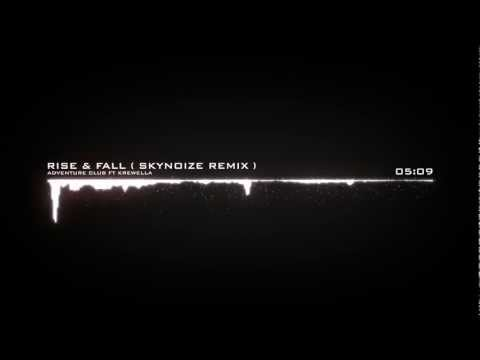 Rise & Fall  Skynoize Remix   Adventure Club ft Krewella
