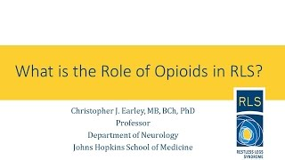 Webinar 2016: What is the Role of Opioids in RLS?