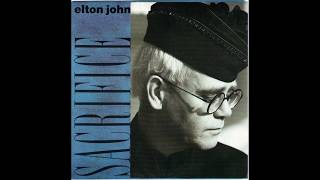 Elton John - Sacrifice (1989 LP Version) HQ