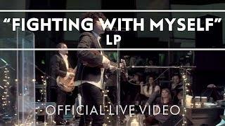 Смотреть клип Lp - Fighting With Myself