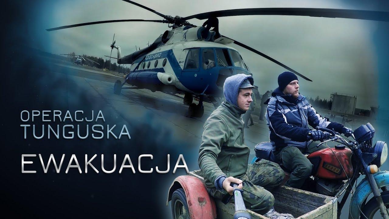 Operacja Tunguska – EWAKUACJA (odc.16)