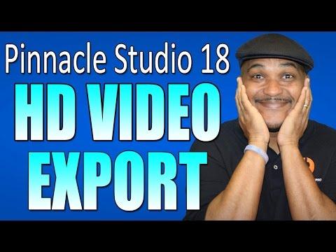 Pinnacle Studio 18 & 19 Ultimate - HD Video Export Tutorial