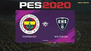 FenerbahÇe - Wolfsburg Pes 2020 Gameplay Turkİsh Spİker