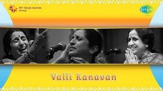 Valli Kanavan by Aruna Sairam