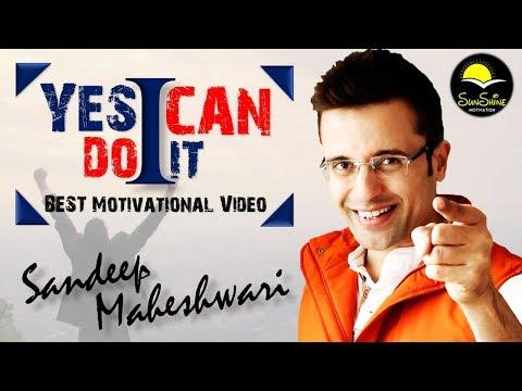 """""""Yes I Can Do It"""" - Sandeep Maheshwari   HINDI   Best Motivational Video 2017"""