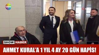 Ahmet Kural'a 1 yıl 4 ay 20 gün hapis!