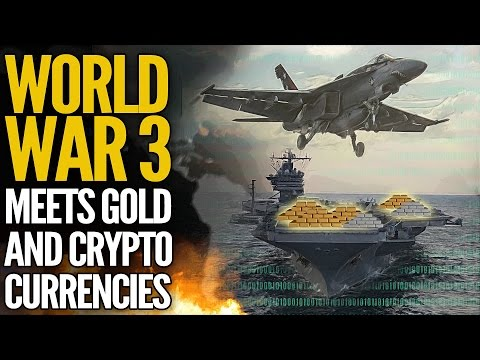 World War 3 Meets Gold & Cryptocurrencies