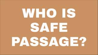 Who is Safe Passage?