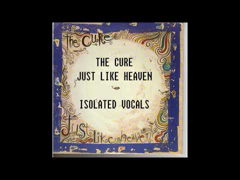 The Cure - Just Like Heaven (Isolated Vocals)