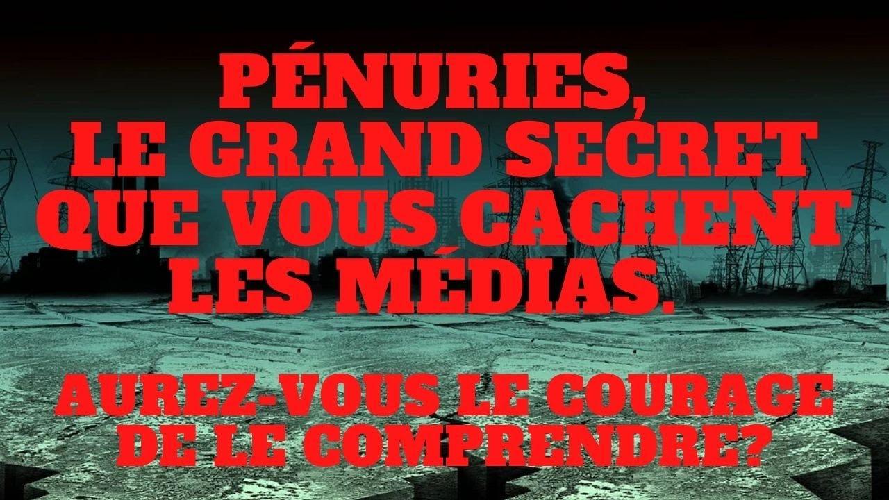 Pénuries  Le grand secret que vous cachent les médias  Aurez vous le courage de le comprendre