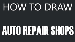 How To Draw An Auto Repair Shop - Car Shop Drawing (Auto Body Shops)