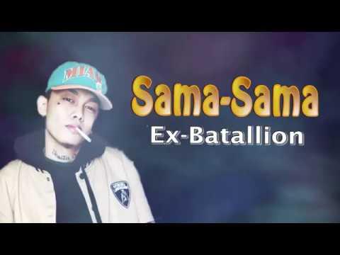 Sama-Sama - Ex Battalion Lyrics