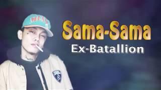 Gambar cover Sama-Sama - Ex Battalion Lyrics