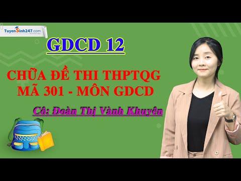 Chữa đề thi THPTQG mã 301 môn GDCD - GDCD lớp 12 - Cô giáo Đoàn Thị Vành Khuyên