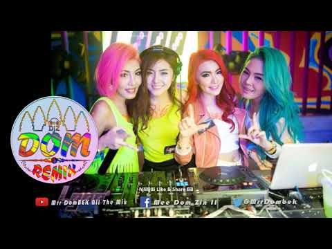 【Tik Tok Remix 2018】 ល្បីកប់ NEw Melody 2019 ✘ Break Mix Melody Team Family Remix Nonstop By Mrr Dom