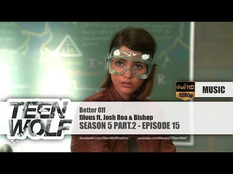 filous ft. Josh Roa & Bishøp - Better Off | Teen Wolf 5x15 Music [HD] mp3