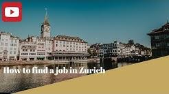 How to find a job in Zurich