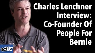 Interview With Charles Lenchner: Co-Founder Of People For Bernie