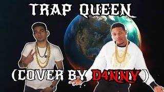 Fetty Wap - Trap Queen (Cover By D4NNY)