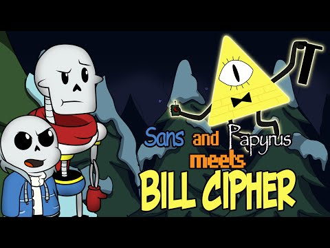 [Undertale Animation] Sans And Papyrus Meets Bill Сipher