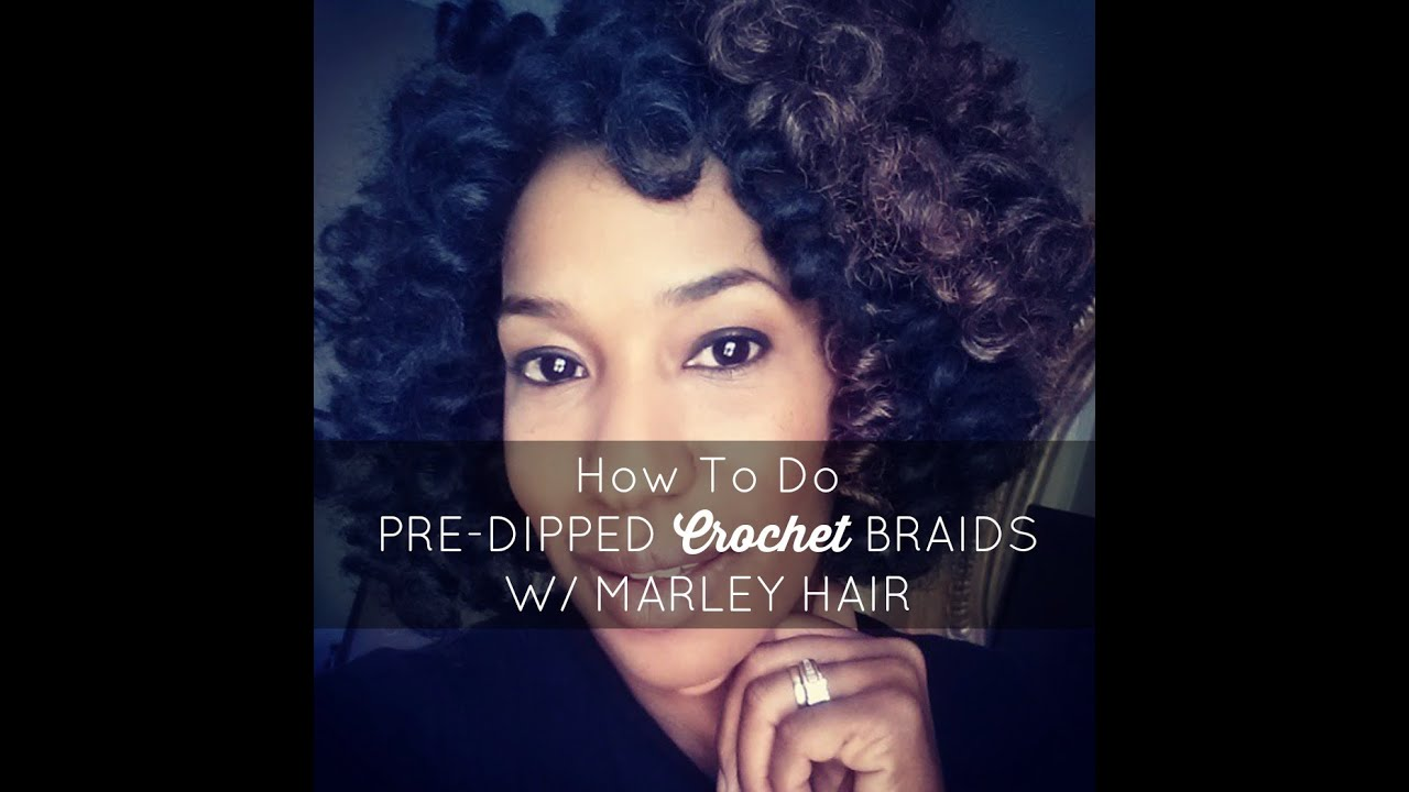7 Step Video How To Do Pre Dipped Crochet Braids With Marley Hair
