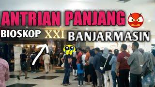 Video ANTRIAN PANJANG BIOSKOP BANJARMASIN, MASYAALLAH PANJANG....!!! download MP3, 3GP, MP4, WEBM, AVI, FLV Maret 2018