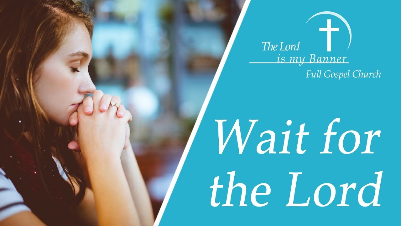 Tamil Christian Message | Wait patiently for the Lord [Psalm 27:14]