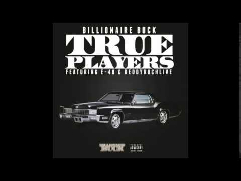Billionaire Buck ft E-40 & ReddyRochLive – True Players