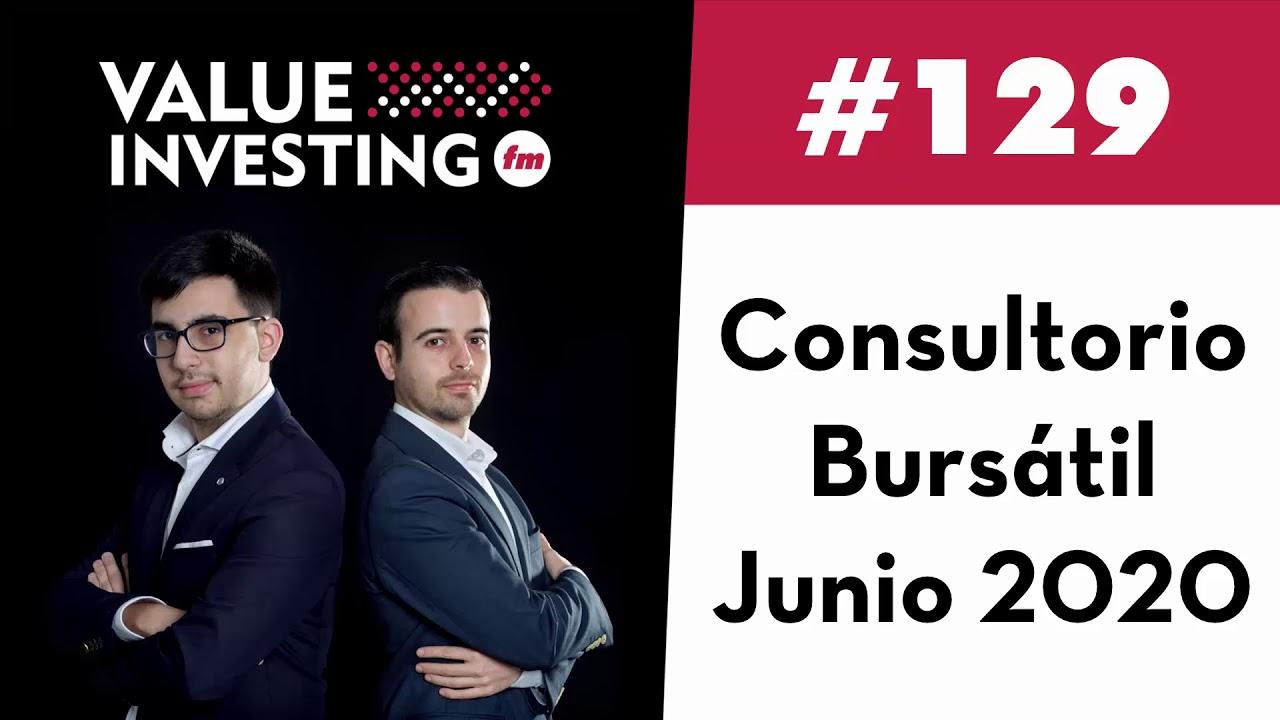 129. Consultorio Bursátil - Junio 2020 (Value Investing FM)