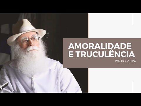 Amoralidade e Truculência - Waldo Vieira (Conscienciologia)