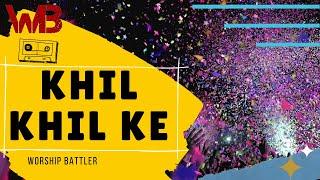 Khil khil ke Audio Video  Hindi Christian Song Worship Battler