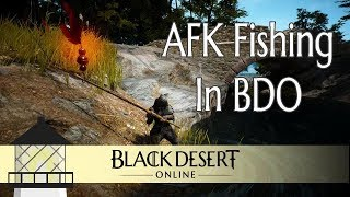 BDO: A Guide to AFK Fishing