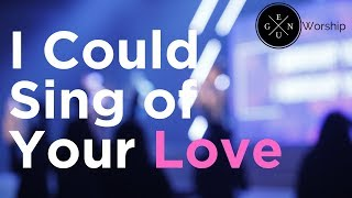 GenU Worship - I Could Sing of Your Love by Martin Smith