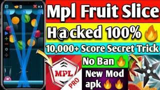MPL FRUIT SLICE MOD APK | MPL FRUIT SLICE 20000+ SCORE SECRET TRICK | MPL FRUIT SLICE TRICK 2019|
