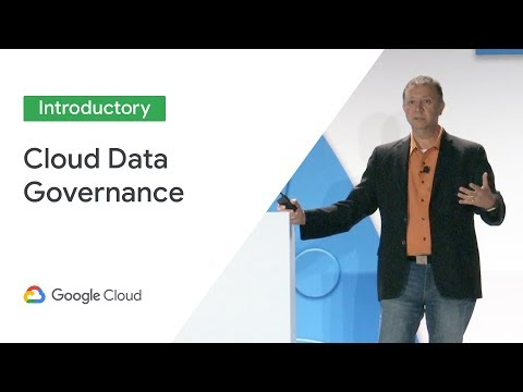 Data Governance In A Cloud-First World (Cloud Next '19)