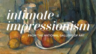 Intimate Impressionism from the National Gallery of Art