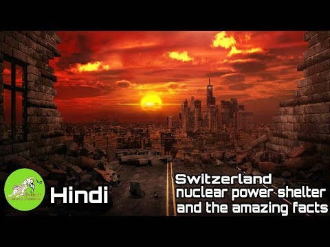 switzerland nuclear power shelter and the amazing facts