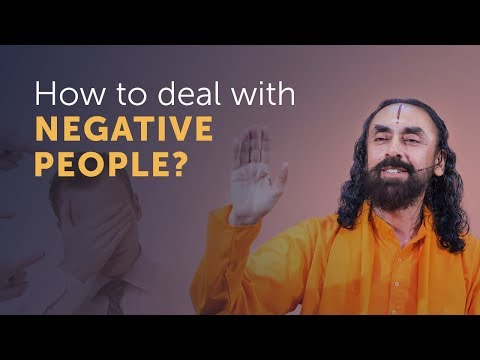 How To Deal With People Who Are Negative Towards You? Swami Mukundananda