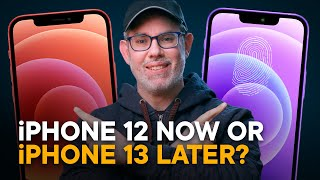 iPhone 12 - Buy Now or Wait for iPhone 13?