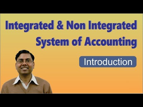 #1 Integral/Integrated and Non Integrated Accounting [Introduction] ~ Cost Accounting Systems