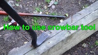 How to use crowbar tool